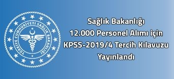 KPSS-2019/4 Sağlık Bakanlığının Sözleşmeli Pozisyonlarına Yerleştirme Yapmak İçin Adaylardan Tercih Alınacak